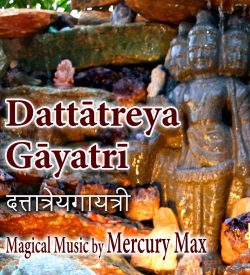 Dattatreya Gayatri CD by Mercury Max