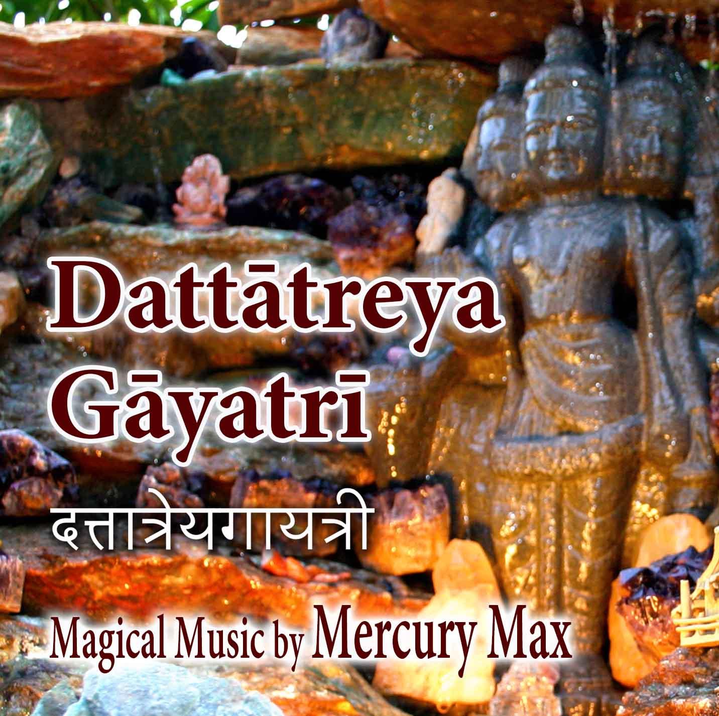 Dattatreya Gayatri CD by Mercury Max