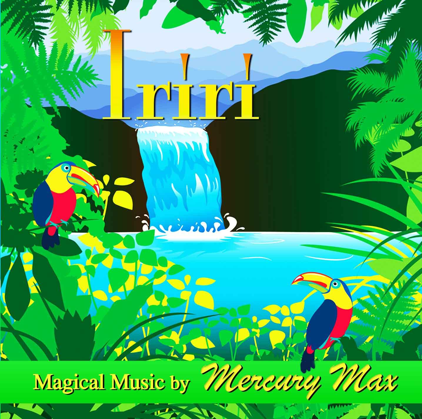 Iriri CD by Mercury Max