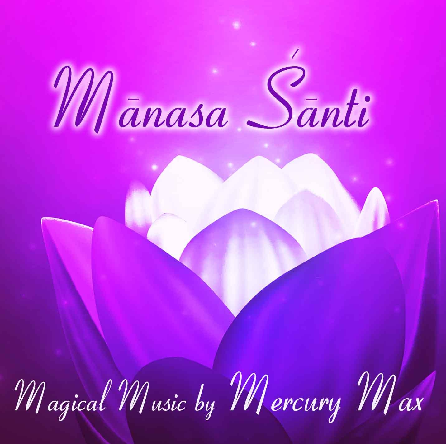 Manasa Shanti CD by Mercury Max