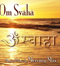 OM Svaha CD by Mercury Max
