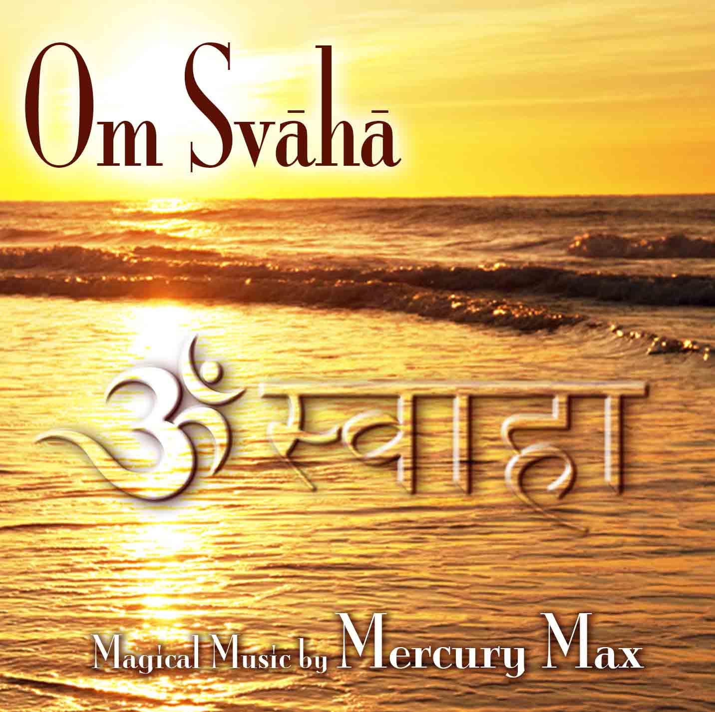 OM Svaha CD by Mercury Max
