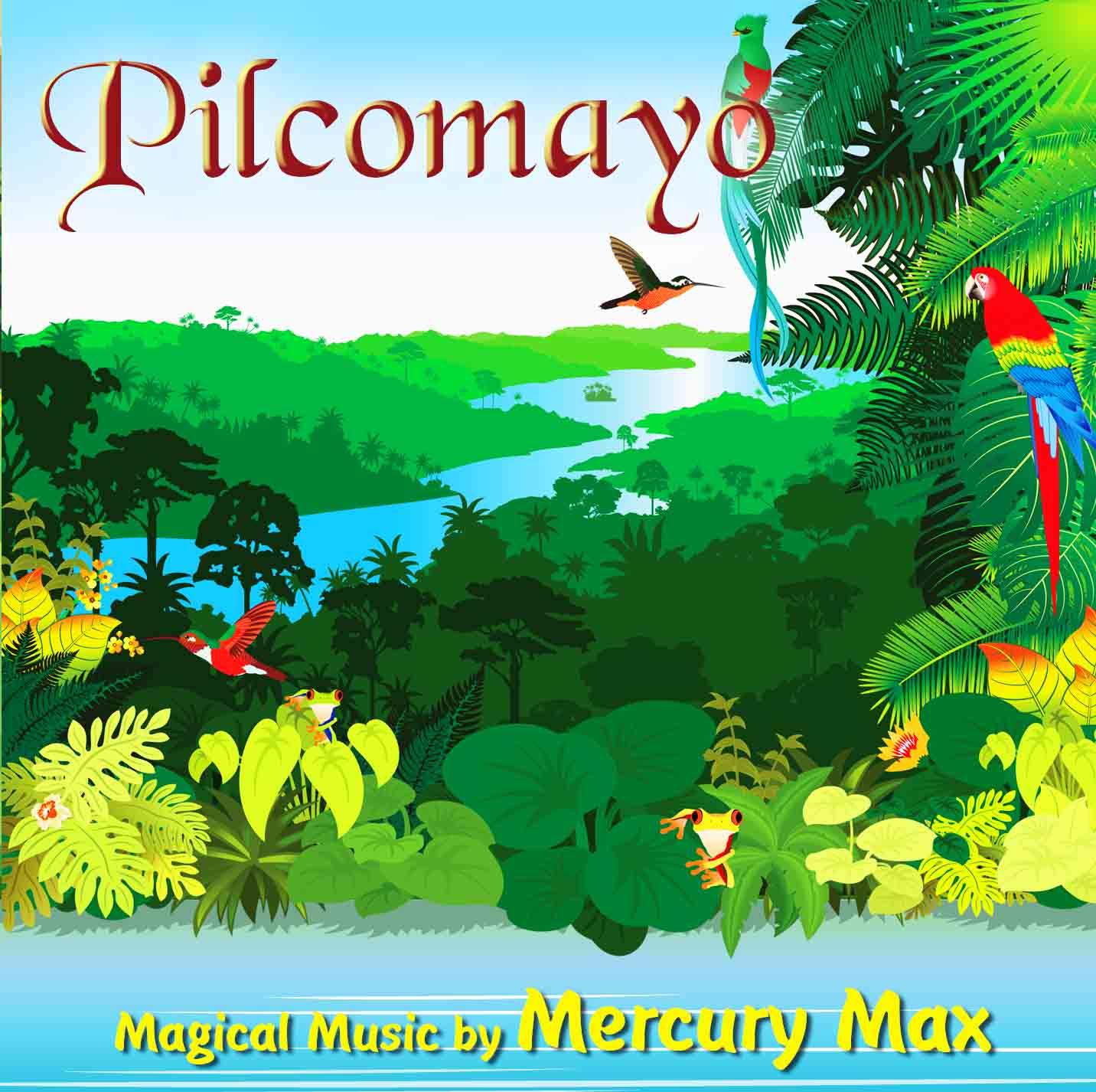 Pilcomayo CD by Mercury Max
